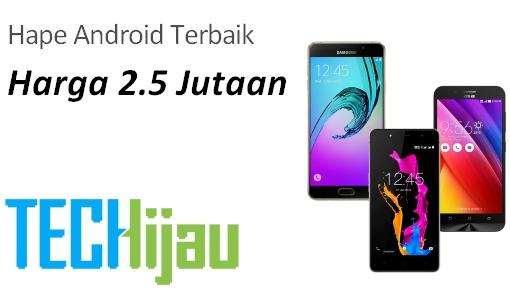 Hape Android terbaik harga 2 setengah jutaan