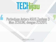 Perbedaan antara ASUS Zenfone 3 Max ZC553KL vs ZC520TL