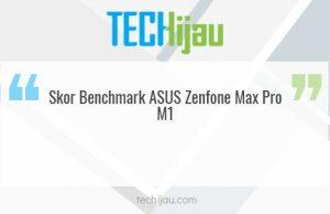 Skor antutu asus Zenfone Max Pro M1