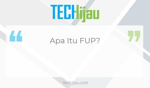 Apa itu pengertian FUP