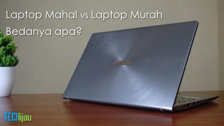 Perbedaan laptop mahal dan murah