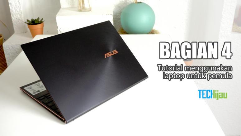 Tutorial menggunakan laptop bagian 4